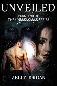 Unveiled: book two of the unbreakable series (Unbreakable, #2)