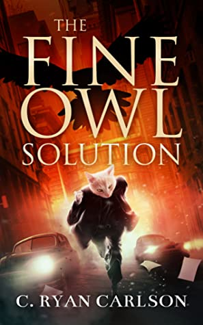 The Fine Owl Solution by C. Ryan Carlson