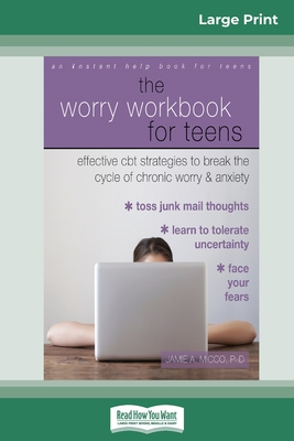 Effective CBT Strategies to Break the Cycle of Chronic Worry and Anxiety The Worry Workbook for Teens