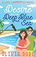 Desire and the Deep Blue Sea (Love Unscripted)