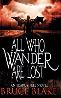 All Who Wander Are Lost: An Icarus Fell Novel