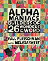 Alphamaniacs: Builders of 26 Wonders of the Word