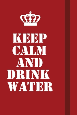 Keep Calm And Drink Water: Writing careers journals and notebook. A way towards enhancement