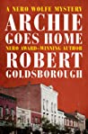 Archie Goes Home (Rex Stout's Nero Wolfe Mysteries #15)