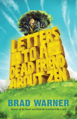 Letters to a Dead Friend about Zen