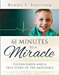 61 Minutes to a Miracle: The True Story of a Family's Devotion