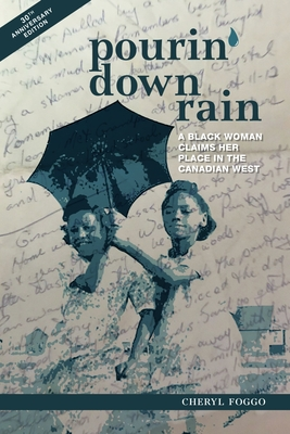 Pourin' Down Rain: A Black Woman Claims Her Place in the Canadian West