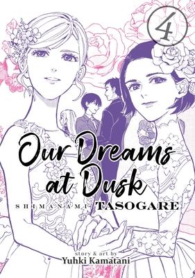 Our Dreams at Dusk: Shimanami Tasogare, Vol. 4