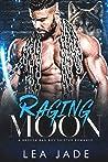 Raging Moon (Broken Bad Boy Shifter, #1)