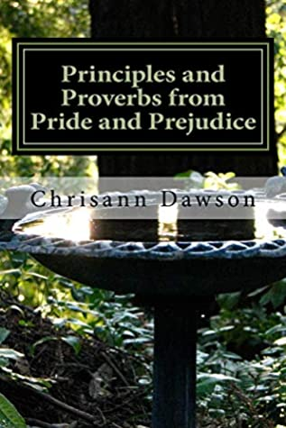 Principles and Proverbs from Pride and Prejudice: A devotional that explores life lessons from Jane Austen's classic novel (Jane Austen's Wisom Book 1)