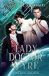 Lady Doctor Wyre (A Jane Austen Space Opera, #1)