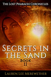 Secrets in the Sand (The Lost Pharaoh Chronicles, #2)