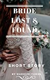 Bride Lost & Found: Short Story