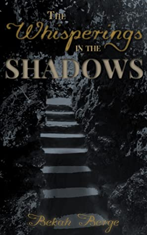 The Whisperings in the Shadows by Beka Berge