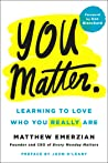 You Matter.: Learning to Love Who You Really Are audiobook download free