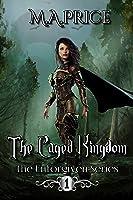 The Caged Kingdom (Unforgiven #1)