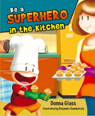 Be a Superhero in the Kitchen: a children's cookbook
