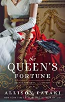 The Queen's Fortune: A Novel of Desiree, Napoleon, and a Dynasty That Outlasted an Empire
