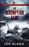 The Redemption Game (The Flint K-9 Search and Rescue Mysteries #3)