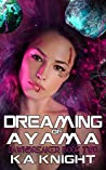 Dreaming of Ayama (Dawnbreaker, #2)
