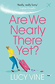 Are We Nearly There Yet - Lucy Vine