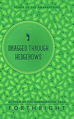Dragged through Hedgerows