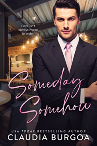 Someday, Somehow by Claudia Y. Burgoa