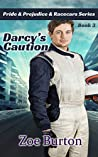 Darcy's Caution (Pride & Prejudice & Racecars Book 3)