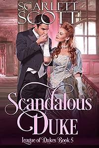 Scandalous Duke (League of Dukes Book 5)