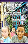 Tabby Cats and Trap Doors