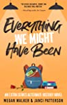 Everything We Might Have Been (The Extra Series)