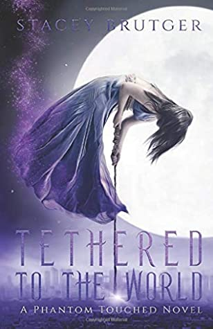 Tethered to the World (A Phantom Touched Novel)