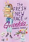 The Fresh New Face of Griselda by Jennifer    Torres