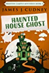 Haunted House Ghost by James J. Cudney