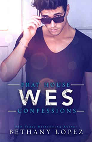 Wes (Frat House Confessions, #2)