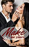Make me Yours (The Millionaire Pact Book 4)