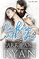Reckless with You (Less Than #2)