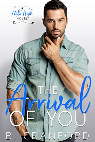 The Arrival of You (Mile High #2)