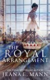 The Royal Arrangement (The Rebel Queen Duet, #1)