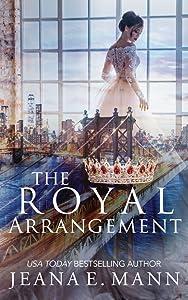 The Royal Arrangement (The Rebel Queen Duet, #1)