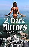 2 Dark Mirrors