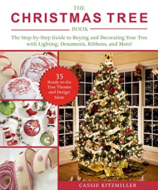 The Christmas Tree Book Decorating Design And Lighting