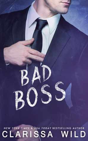 Bad Boss (Unprofessional Bad Boys, #2) by Clarissa Wild