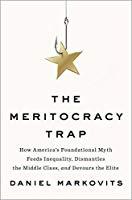 The Meritocracy Trap  How Ameri