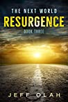 The Next World - RESURGENCE - Book 3 - (A Post-Apocalyptic Thriller)