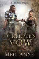The Keeper's Vow: A Chosen Novel (The Keepers, #3)