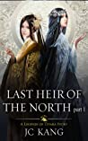Last Heir of the North: A Legends of Tivara Story (Scions of the Black Lotus #5)