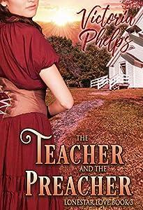 The Teacher and the Preacher (Lonestar Love Book 3)