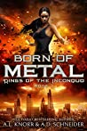 Born of Metal (Rings of the Inconquo #1)