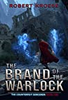 The Brand of the Warlock (The Counterfeit Sorcerer Book 1)